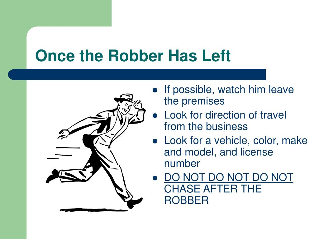 Once the Robber Has Left