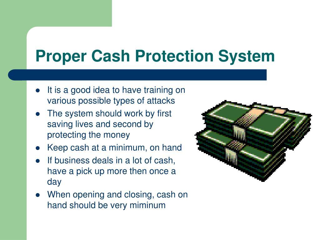 Proper Cash Protection System