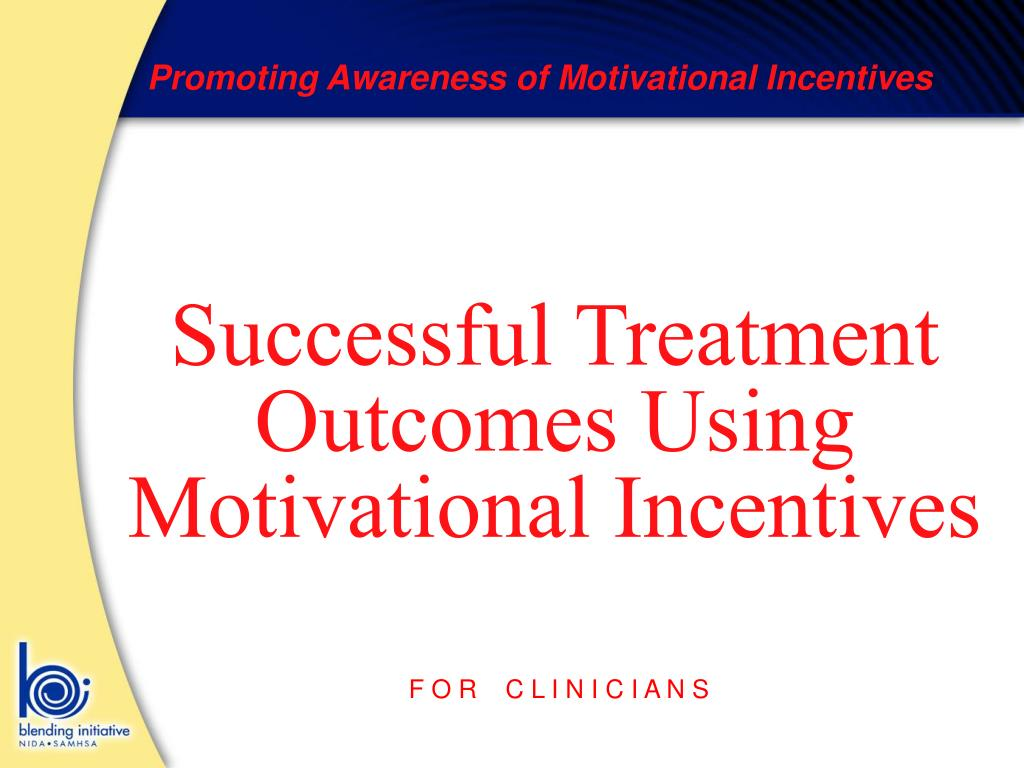 successful treatment outcomes using motivational incentives l.