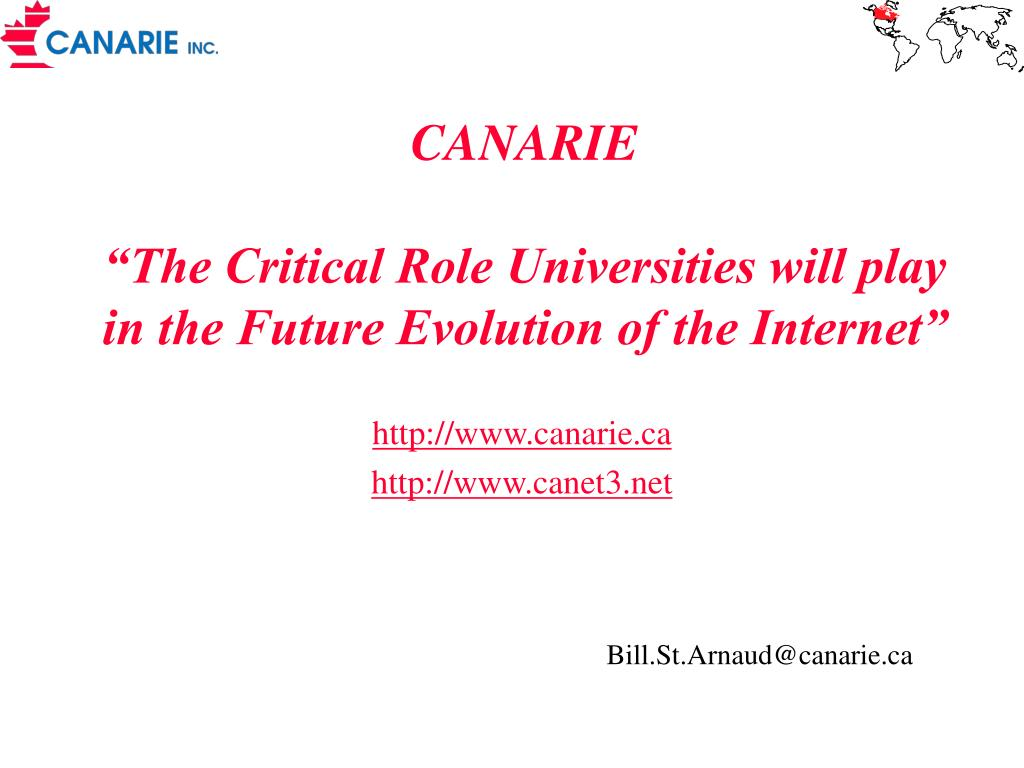 canarie the critical role universities will play in the future evolution of the internet l.