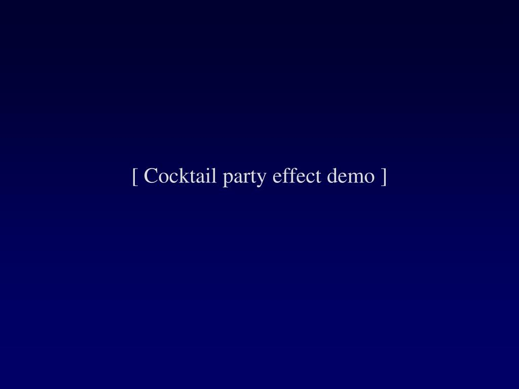 [ Cocktail party effect demo ]