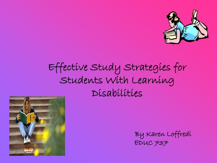 Effective Study Strategies for Students With Learning Disabilities
