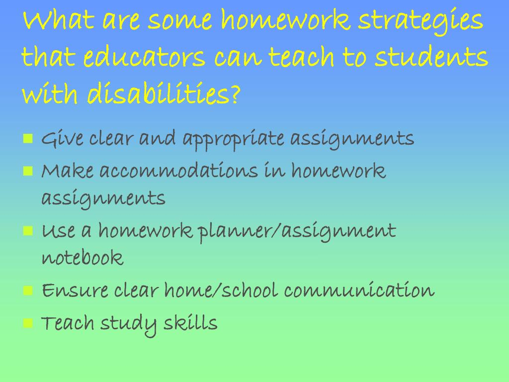 What are some homework strategies that educators can teach to students with disabilities?