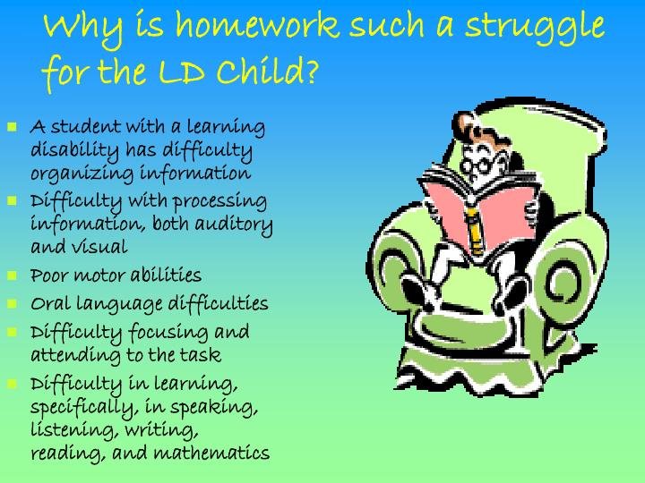 Why is homework such a struggle for the ld child
