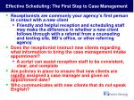 effective scheduling the first step to case management