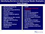 identifying barriers to addressing needs examples from oregon