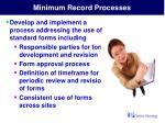 minimum record processes