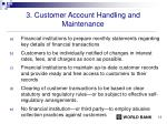 3 customer account handling and maintenance