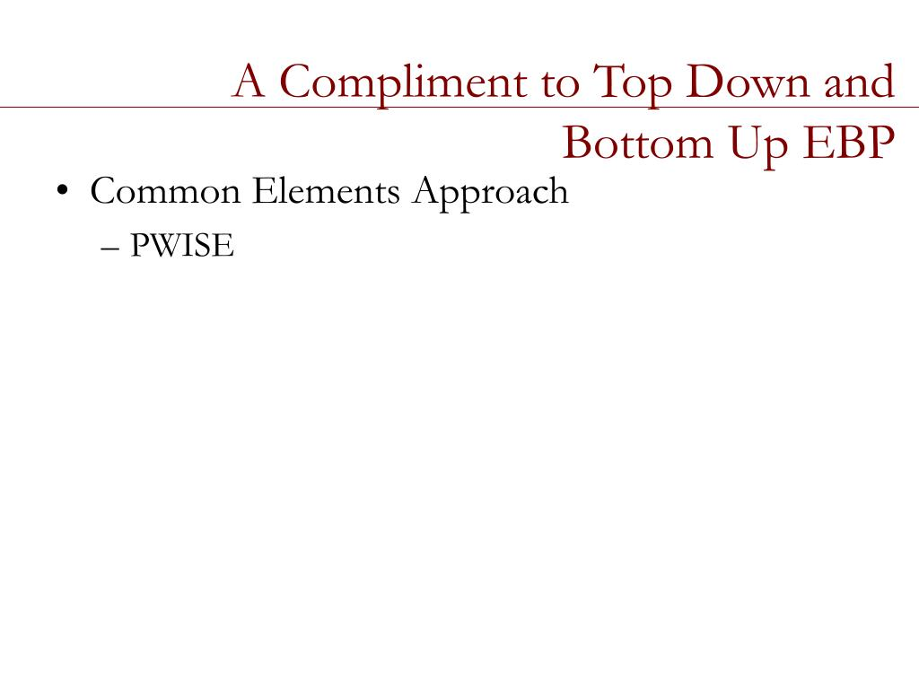 A Compliment to Top Down and Bottom Up EBP