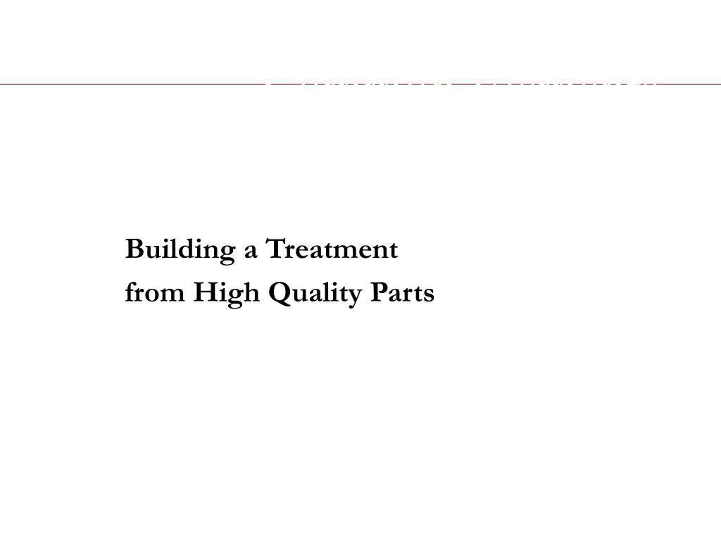 Building a Treatment