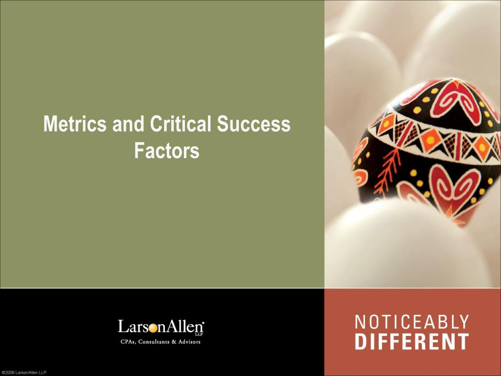 Metrics and Critical Success Factors