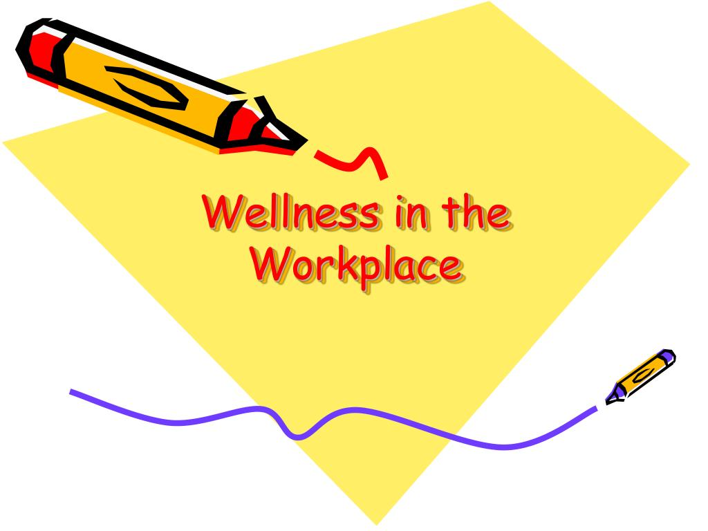 wellness in the workplace l.