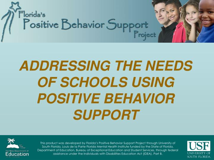 Addressing the needs of schools using positive behavior support