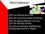 who s listening