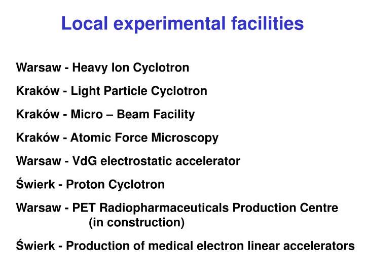 Local experimental facilities