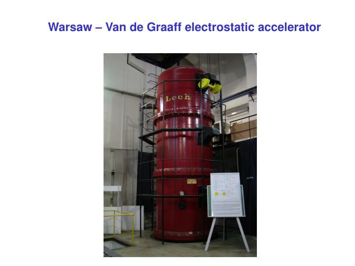 Warsaw – Van de Graaff electrostatic accelerator