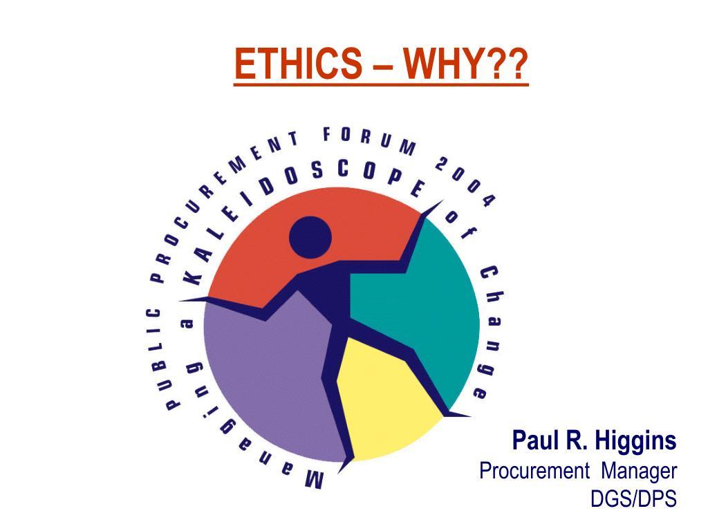 ETHICS – WHY??