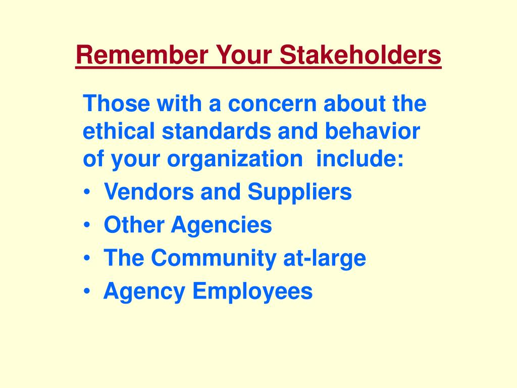 Remember Your Stakeholders