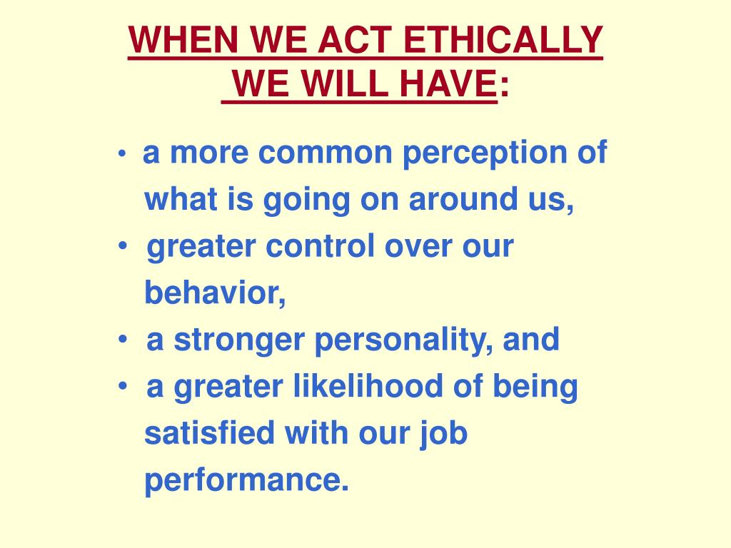 WHEN WE ACT ETHICALLY
