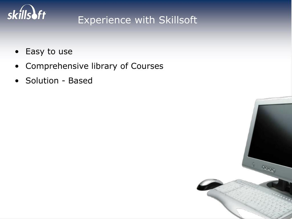 Experience with Skillsoft
