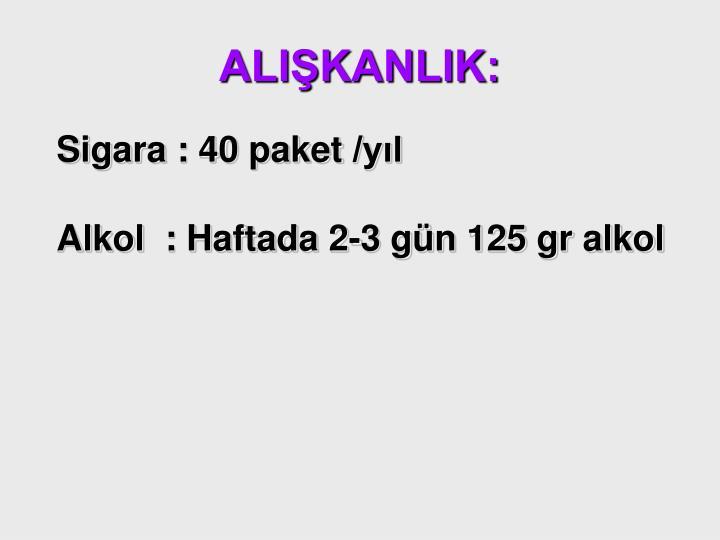 ALIŞKANLIK: