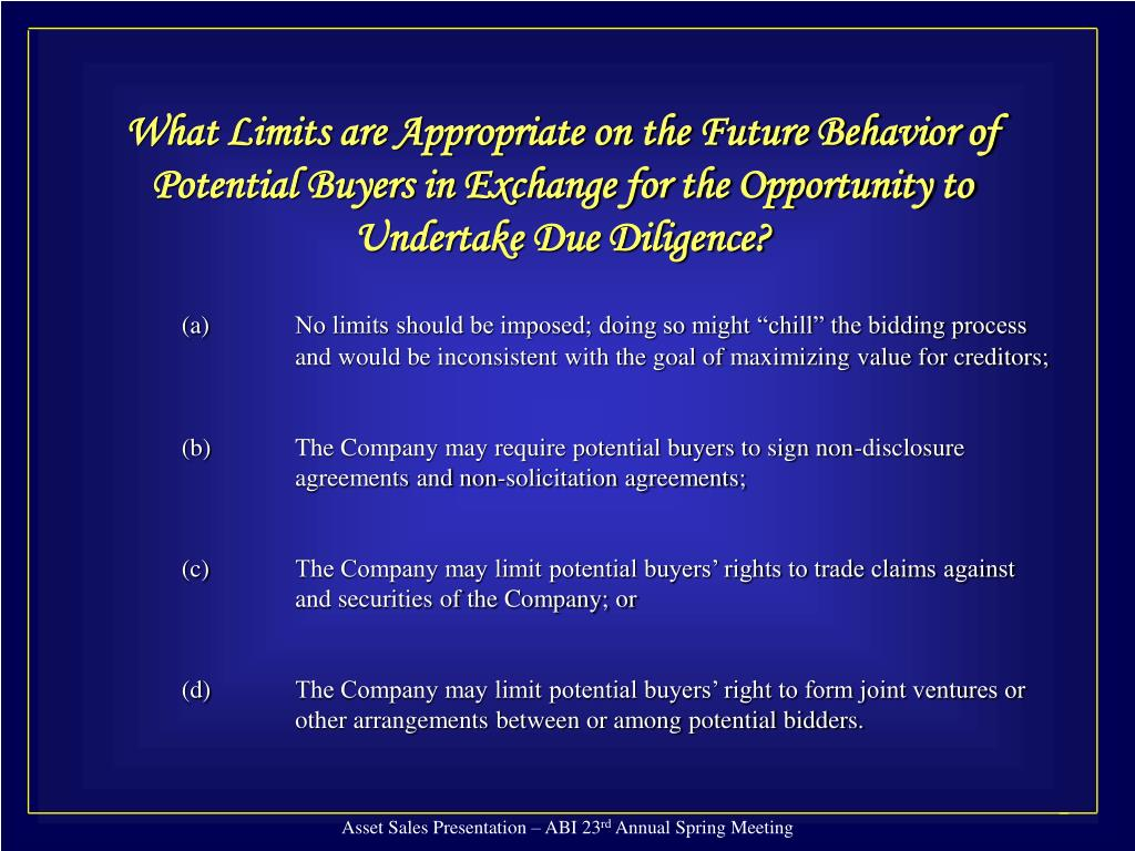What Limits are Appropriate on the Future Behavior of Potential Buyers in Exchange for the Opportunity to Undertake Due Diligence?