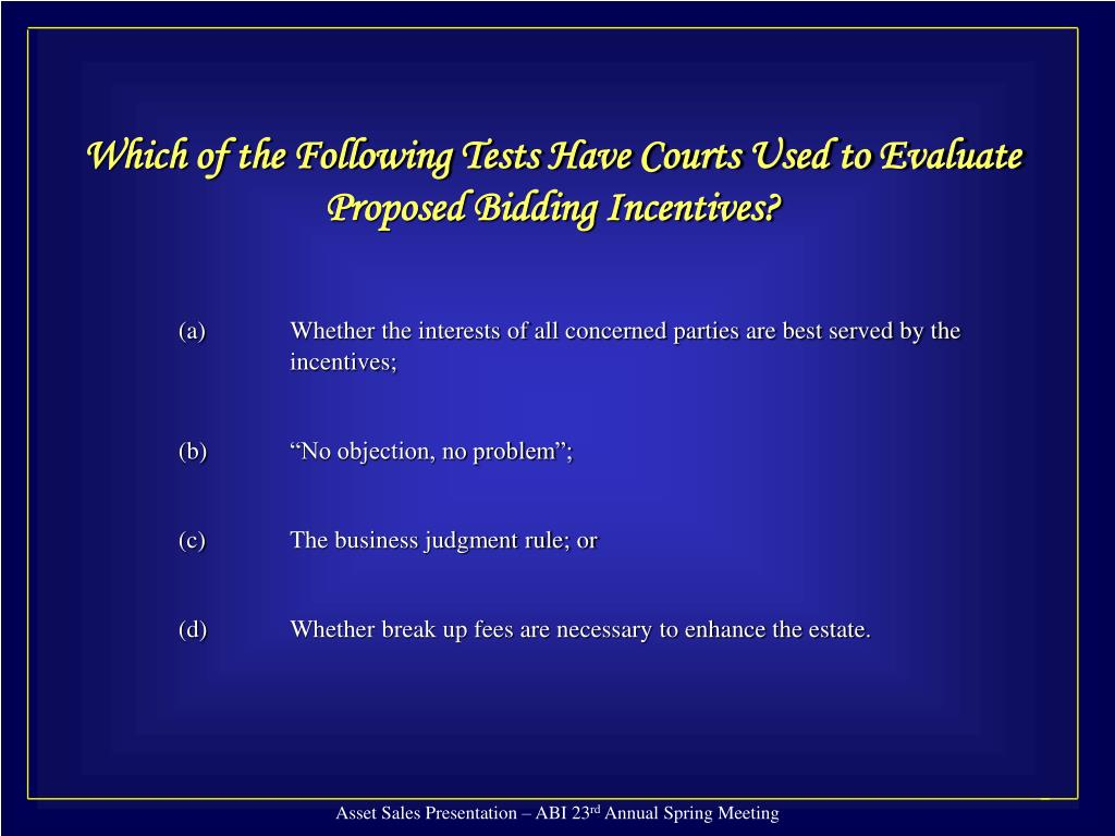 Which of the Following Tests Have Courts Used to Evaluate Proposed Bidding Incentives?