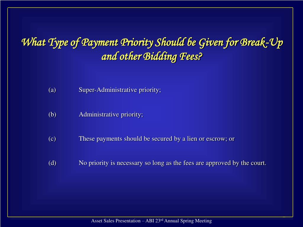 What Type of Payment Priority Should be Given for Break-Up and other Bidding Fees?