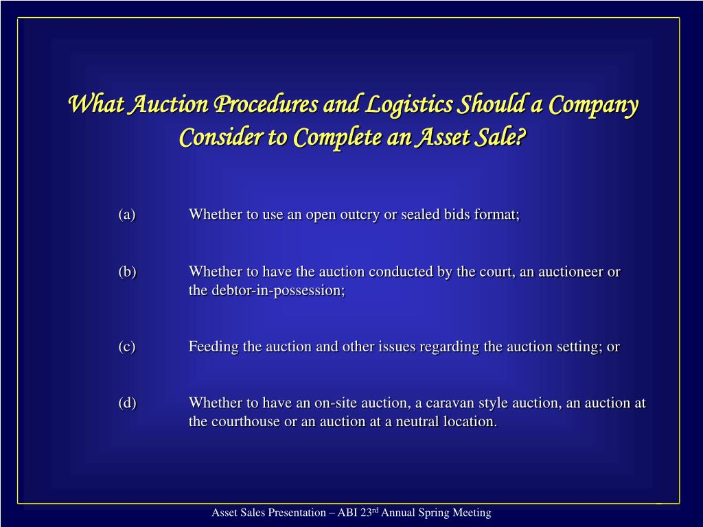 What Auction Procedures and Logistics Should a Company Consider to Complete an Asset Sale?