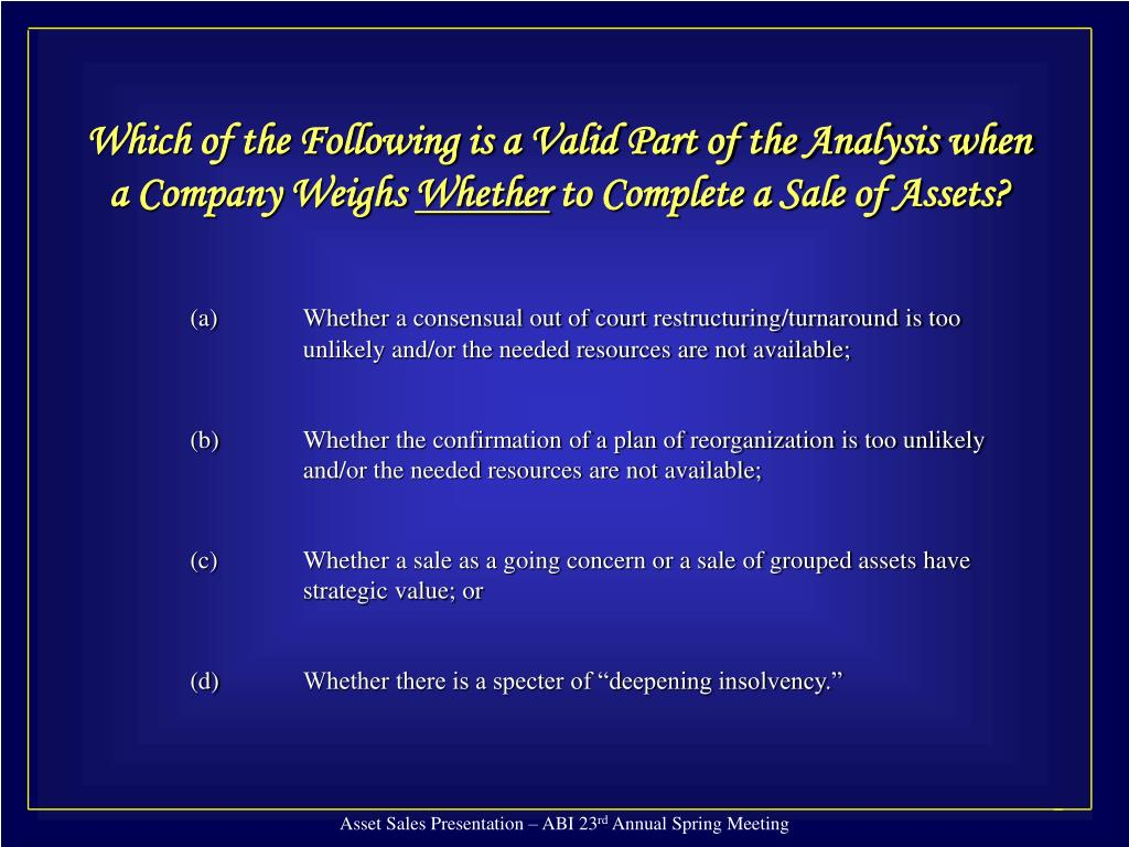 Which of the Following is a Valid Part of the Analysis when a Company Weighs