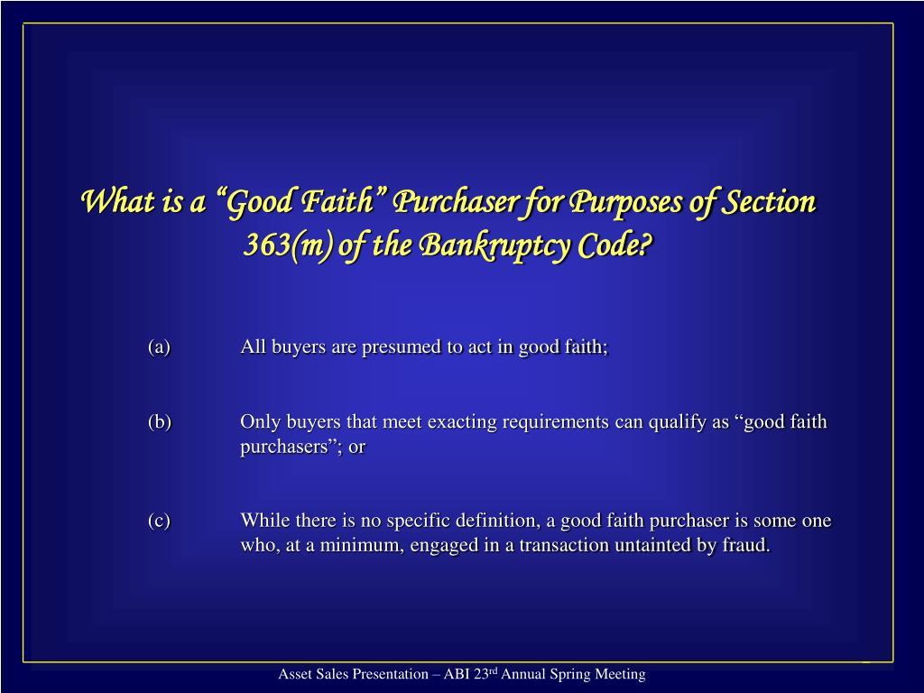 "What is a ""Good Faith"" Purchaser for Purposes of Section 363(m) of the Bankruptcy Code?"
