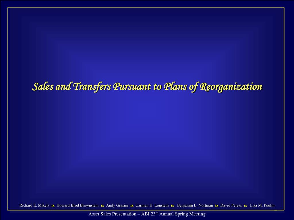 Sales and Transfers Pursuant to Plans of Reorganization