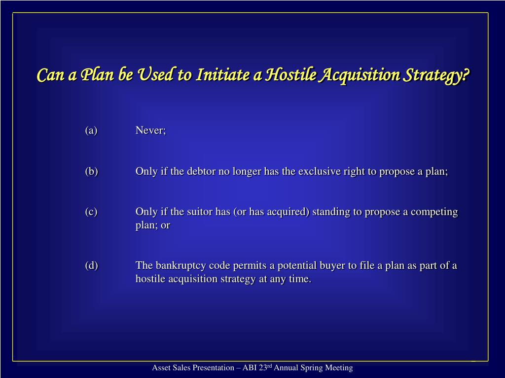 Can a Plan be Used to Initiate a Hostile Acquisition Strategy?