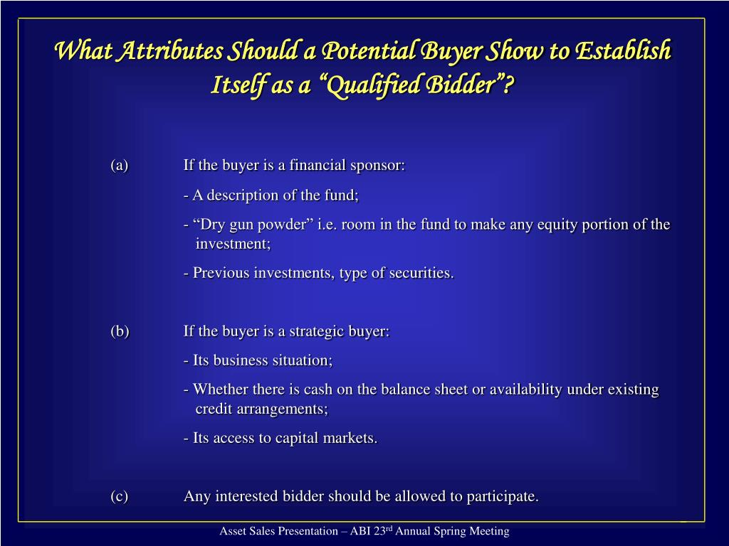 "What Attributes Should a Potential Buyer Show to Establish Itself as a ""Qualified Bidder""?"