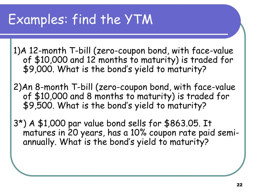 Examples: find the YTM