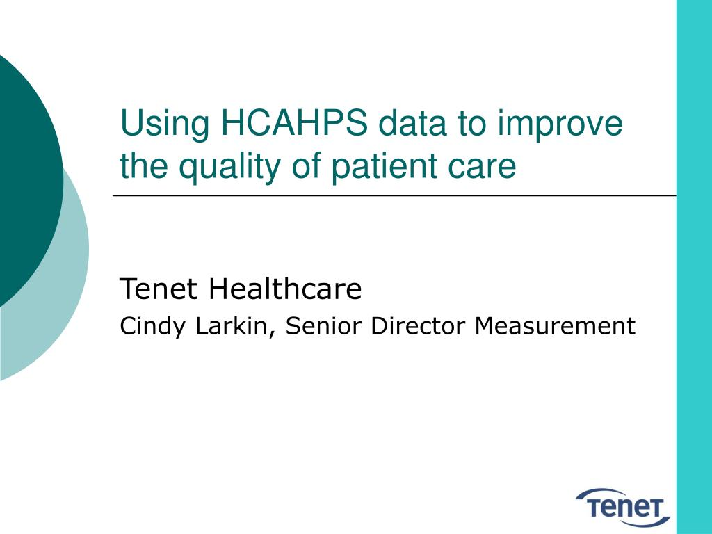 using hcahps data to improve the quality of patient care l.