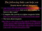 the following links can help you learn more about magnets