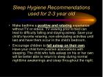 sleep hygiene recommendations used for 2 3 year old64