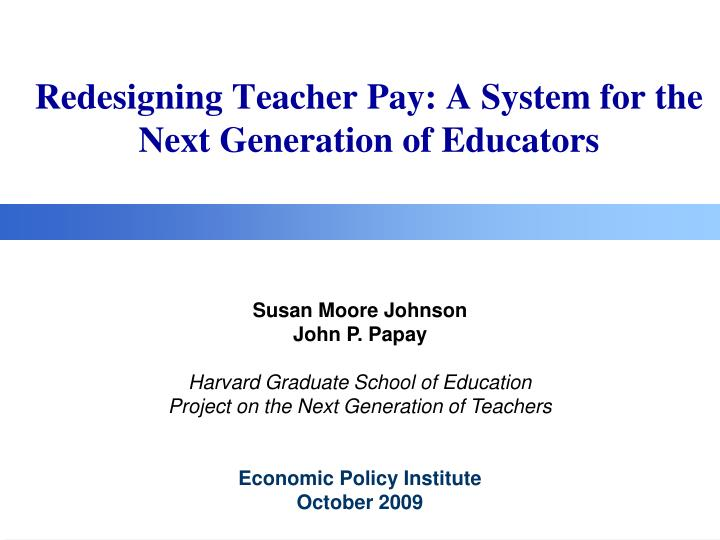 Redesigning teacher pay a system for the next generation of educators