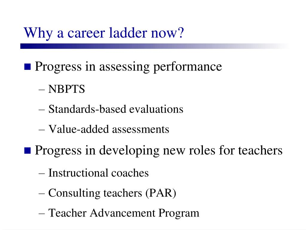 Why a career ladder now?