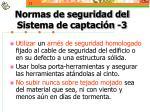 normas de seguridad del sistema de captaci n 3