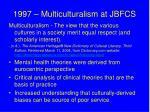 1997 multiculturalism at jbfcs