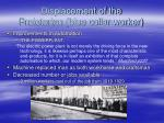 displacement of the proletarian blue collar worker