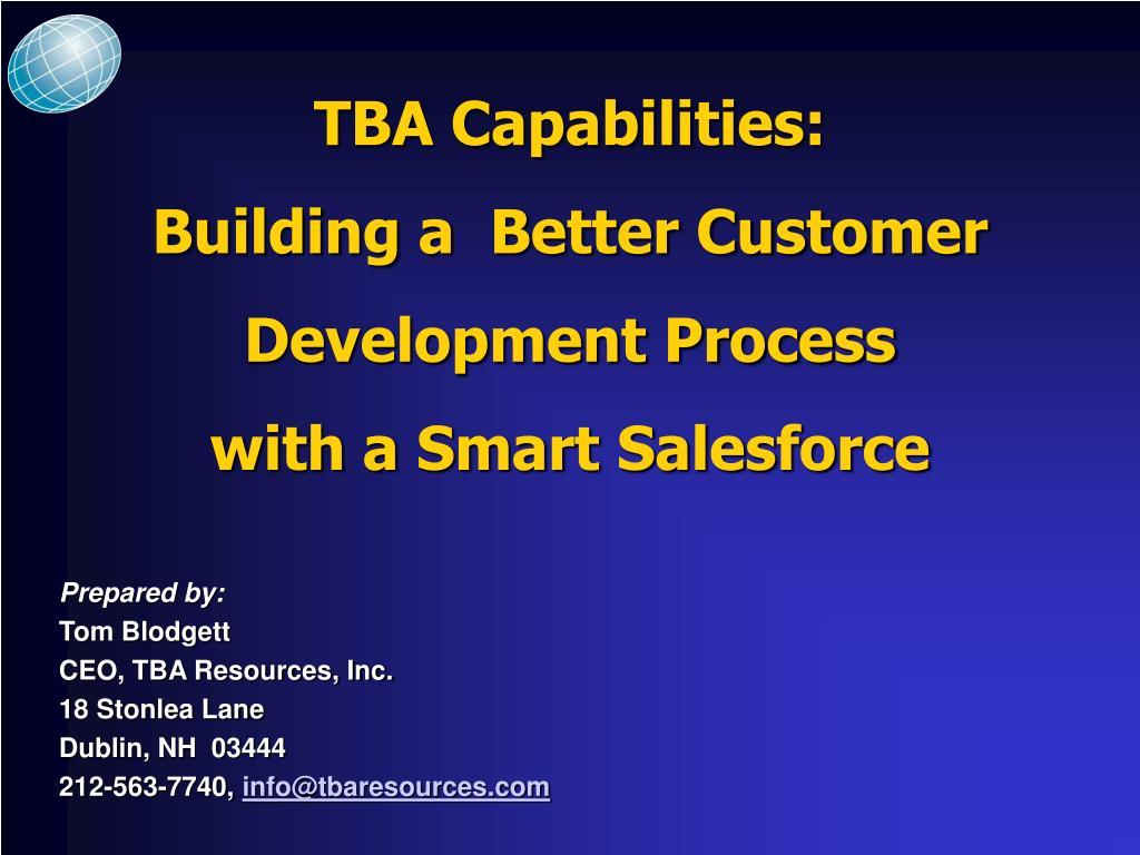 tba capabilities building a better customer development process with a smart salesforce