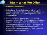 tba what we offer