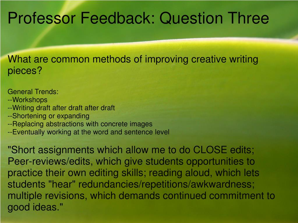 What are common methods of improving creative writing pieces?