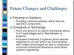 future changes and challenges