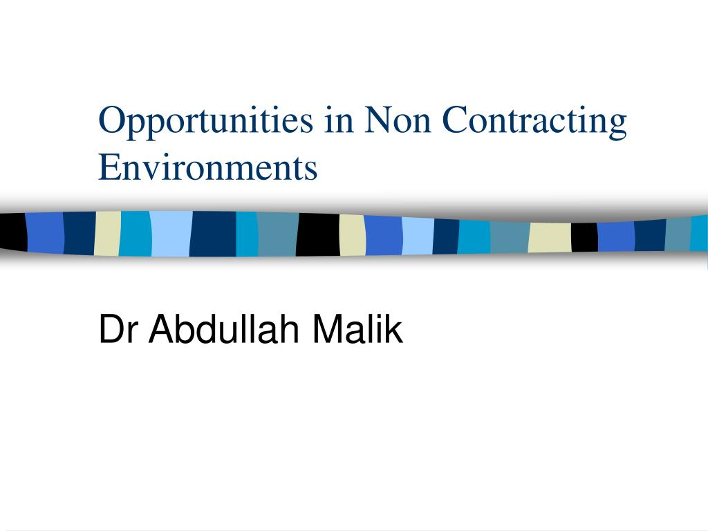 opportunities in non contracting environments l.