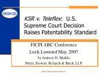 ksr v teleflex u s supreme court decision raises patentability standard