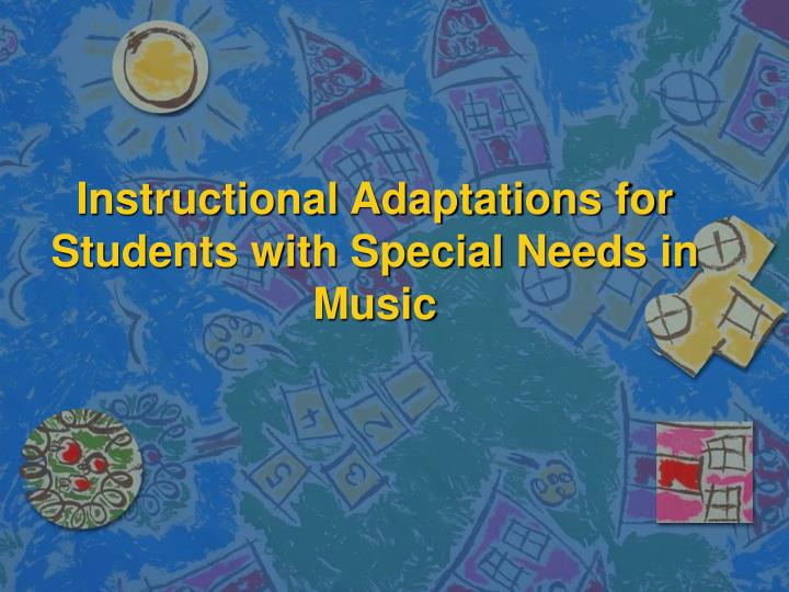 Instructional adaptations for students with special needs in music